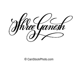 shree ganesh hand lettering inscription to indian religion...