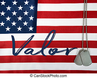 word valor and dog tags on flag - word valor and military...