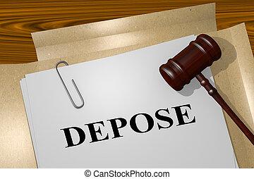 Depose - legal concept - 3D illustration of 'DEPOSE' title...