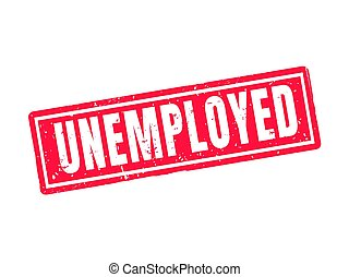 unemployed red stamp style - unemployed in red stamp style,...