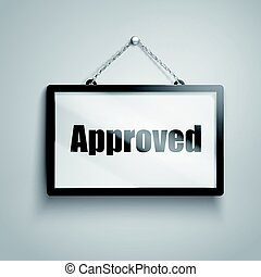 approved text sign - approved text on hanging sign, isolated...