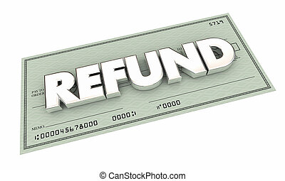 Refund Check Rebate Money Back Payment 3d Illustration