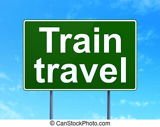 Travel concept: Train Travel on road sign background