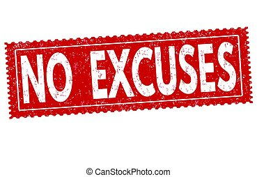 No excuses sign or stamp on white background, vector...
