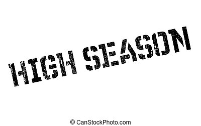 High Season rubber stamp. Grunge design with dust scratches....