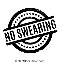 No Swearing rubber stamp. Grunge design with dust scratches....