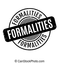 Formalities rubber stamp. Grunge design with dust scratches....
