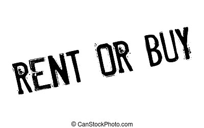 Rent Or Buy rubber stamp. Grunge design with dust scratches....