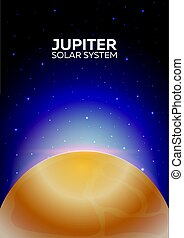 Poster Planet Jupiter and Solar System. Space background. -...
