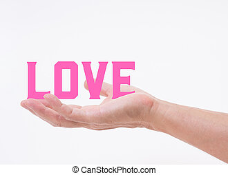 Man hand holding LOVE word on white background