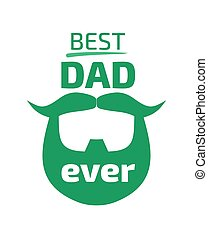 Best Dad ever. Lettering with a beard.