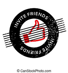 Invite Friends rubber stamp. Grunge design with dust...