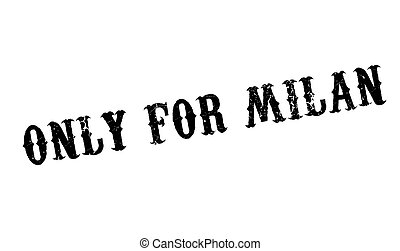 Only For Milan rubber stamp. Grunge design with dust...