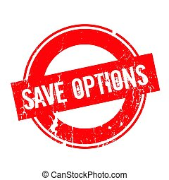 Save Options rubber stamp. Grunge design with dust...