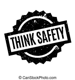 Think Safety rubber stamp. Grunge design with dust...