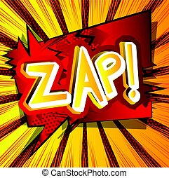 Zap! - Vector illustrated comic book style expression.