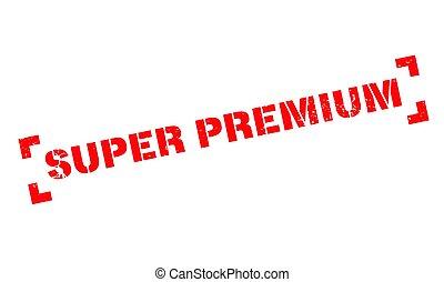 Super Premium rubber stamp. Grunge design with dust...