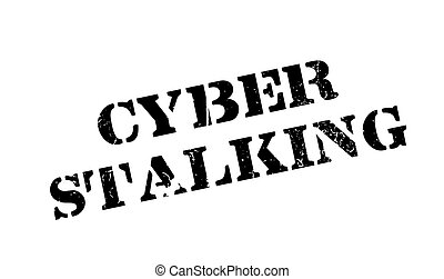Cyber Stalking rubber stamp. Grunge design with dust...