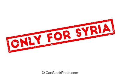 Only For Syria rubber stamp. Grunge design with dust...