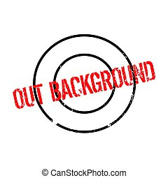 Out Background rubber stamp. Grunge design with dust...