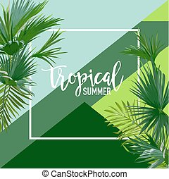Tropical Palms Summer Banner, Graphic Background, Exotic...