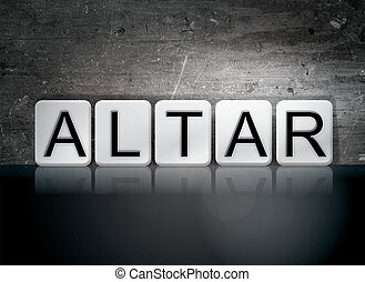 Altar Concept Tiled Word - The word Altar concept and theme...