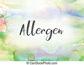 Allergen Concept Watercolor and Ink Painting - The word...