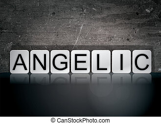 Angelic Concept Tiled Word - The word Angelic concept and...