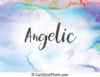 Angelic Concept Watercolor and Ink Painting - The word...