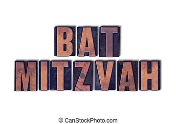 Bat Mitzvah Concept Isolated Letterpress Word - The words...