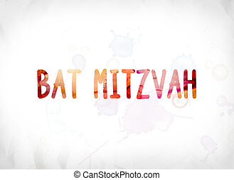 Bat Mitzvah Concept Painted Watercolor Word Art - The words...