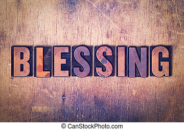 Blessing Theme Letterpress Word on Wood Background - The...