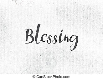 Blessing Concept Painted Ink Word and Theme - The word...