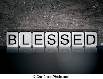 Blessed Concept Tiled Word - The word Blessed concept and...