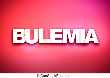 Bulemia Theme Word Art on Colorful Background - The word...