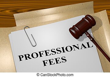 Professional Fees concept - 3D illustration of 'PROFESSIONAL...