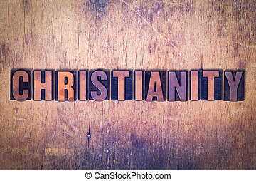 Christianity Theme Letterpress Word on Wood Background