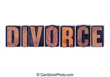 Divorce Concept Isolated Letterpress Word - The word Divorce...