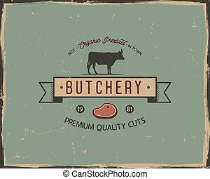 Butchery shop typography poster template in retro old style. Offset and letterpress design. Letter press label, emblem. Isolated on scratched background. Stock vector illustration