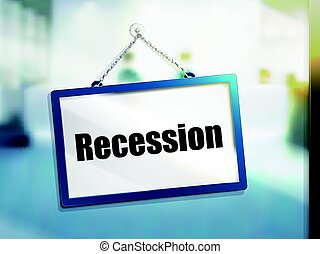 recession text sign - recession text on hanging sign,...