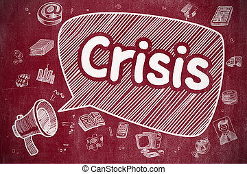 Crisis - Hand Drawn Illustration on Red Chalkboard. -...