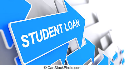 Student Loan - Text on Blue Arrow. 3D. - Student Loan,...