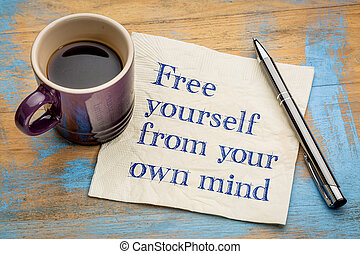 Free yourself from your own mind - inspirational handwriting...