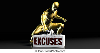 Excuses - Eliminating Stopping or Reducing Excuses as a...