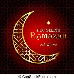 ramazan, ramadan. welcome ramadan (turkish: hos geldin...