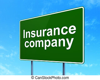 Insurance concept: Insurance Company on road sign background