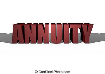 3D Annuity Illustration - 3D illustration of Annuity text...