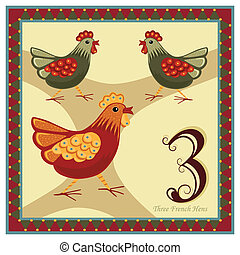 The 12 Days of Christmas - 3-rd day - Three French Hens....
