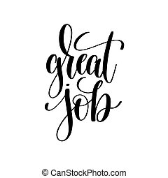 great job black and white hand written lettering positive...