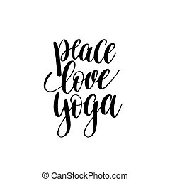peace love yoga black and white hand lettering inscription...